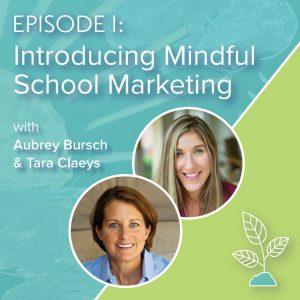 Mindful chool Marketing Episode 1 - Aubrey Bursch and Tara Claeys